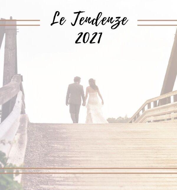 tendenze matrimonio 2021